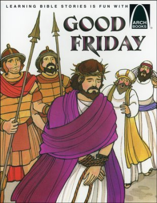ARCH BOOK - GOOD FRIDAY