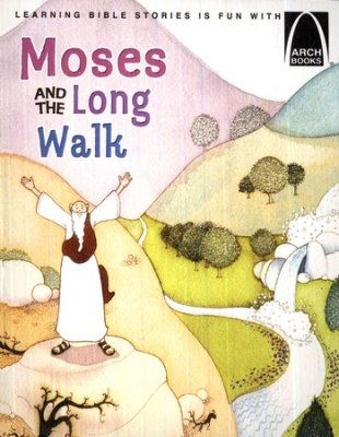 ARCH BOOK - MOSES AND THE LONG WALK