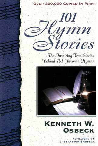 101 HYMN STORIES, KENNETH W. OSBECK- Paperback