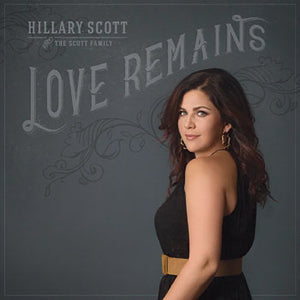 HILLARY SCOTT - LOVE REMAINS