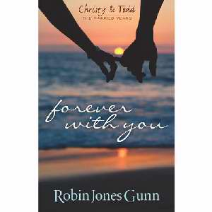 CHRISTY & TODD MARRIED YEARS #1 - FOREVER WITH YOU