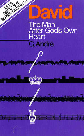 DAVID THE MAN AFTER GOD`S OWN HEART, G. ANDRE - Paperback