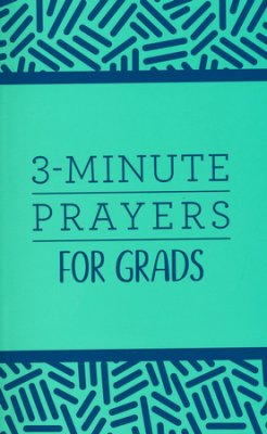 3 MINUTE PRAYERS FOR GRADS