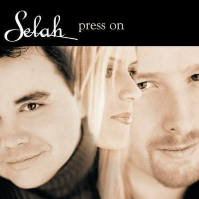 SELAH - PRESS ON