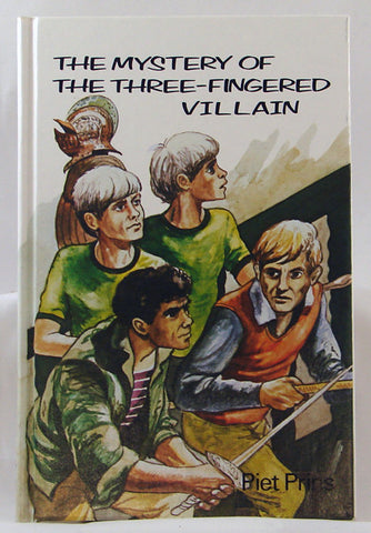 THE MYSTERY OF THE THREE-FINGERED VILLAIN, PIET PRINS- Hardcover