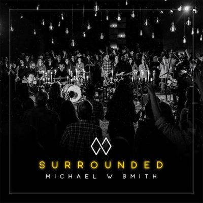 MICHAEL W SMITH - SURROUNDED - CD