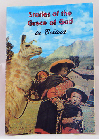 STORIES OF THE GRACE OF GOD IN BOLIVIA, GRAY- Paperback