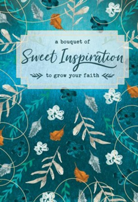 A BOUQUET OF SWEET INSPIRATIONS