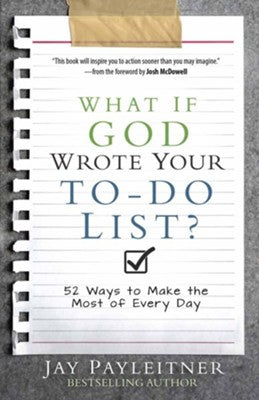 WHAT IF GOD WROTE YOUR TO DO LIST