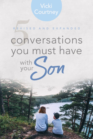 5 CONVERSATIONS YOU MUST HAVE W/YOUR SON