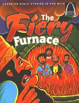 ARCH BOOK - THE FIERY FURNACE