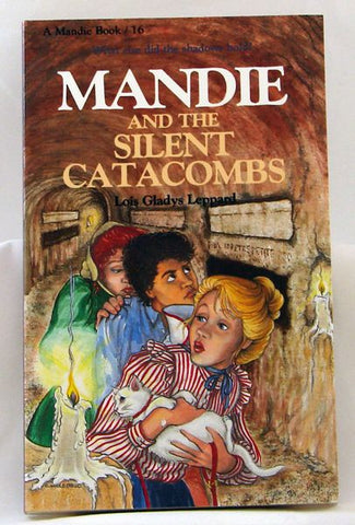 MANDIE AND THE SILENT CATACOMBS, #16 LOIS GLADYS LEPPARD- Paperback