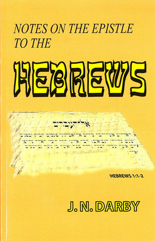 NOTES ON THE EPISTLE TO THE HEBREWS, J.N. DARBY - Paperback