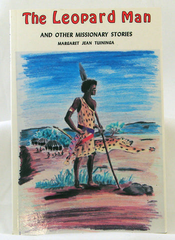 THE LEOPARD MAN AND OTHER MISSIONARY STORIES, MARGARET JEAN TUININGA- Paperback