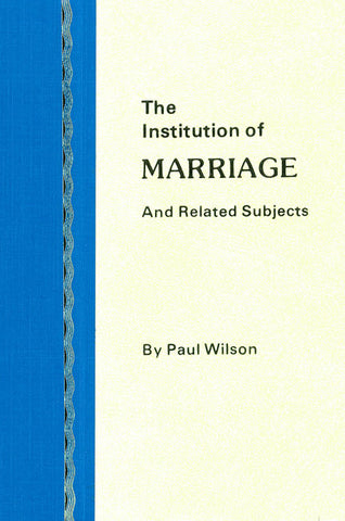 THE INSTITUTION OF MARRIAGE AND RELATED SUBJECTS, PAUL WILSON- Hardcover