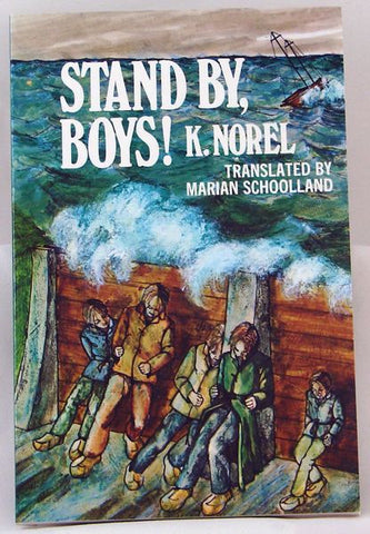 STAND BY, BOYS! K. NOREL- Paperback