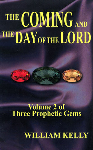 THE COMING AND THE DAY OF THE LORD (VOL 2), W. KELLY- Paperback