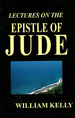 AN EXPOSITION OF THE EPISTLES OF JUDE, W. KELLY- Paperback