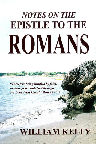 NOTES ON THE EPISTLE TO THE ROMANS, W. KELLY- Paperback