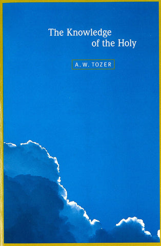 THE KNOWLEDGE OF THE HOLY, A. W. TOZER- Paperback