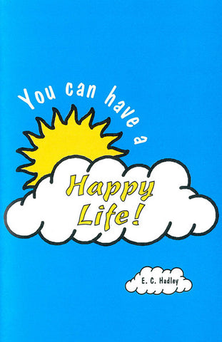 YOU CAN HAVE A HAPPY LIFE, E.C. HADLEY - Paperback