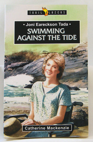 JONI EARECKSON TADA, SWIMMING AGAINST THE TIDE, TRAIL BLAZERS, CATHERINE MACKENZIE- Paperback