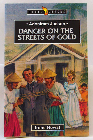 ADONIRAM JUDSON DANGER ON THE STREETS OF GOLD, TRAIL BLAZERS, IRENE HOWAT- Paperback