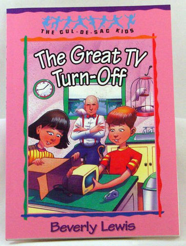 THE GREAT TV TURN-OFF, THE CUL-DE-SAC-KIDS, BEVERLY LEWIS- Paperback