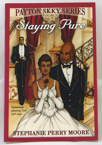 STAYING PURE, PAYTON SKKY SERIES, STEPHANIE PERRY MOORE- Paperback