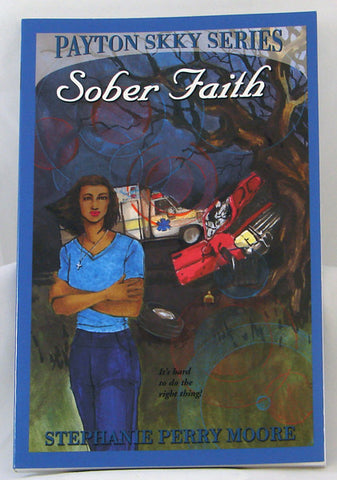 SOBER FAITH, PAYTON SKKY SERIES 2, STEPHANIE PERRY MOORE- Paperback