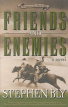 FRIENDS AND ENEMIES, STEPHEN BLY- Paperback