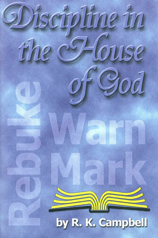 DISCIPLINE IN THE HOUSE OF GOD, R. K. CAMPBELL - Paperback