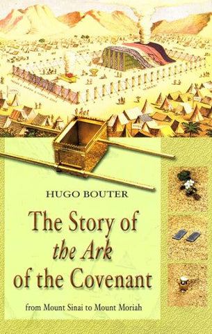 THE STORY OF THE ARK OF THE COVENANT, H. BOUTER - Hardback