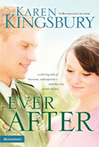 EVER AFTER, KAREN KINGSBURY- Paperback