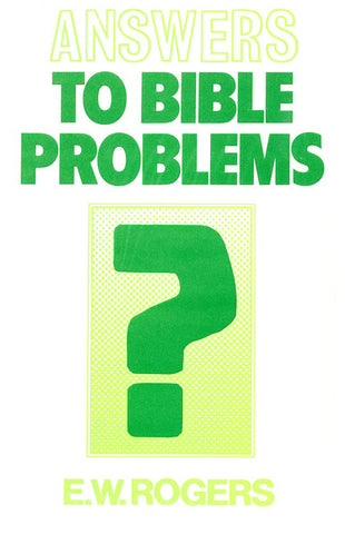 ANSWERS TO BIBLE PROBLEMS, E. W. ROGERS - Hardback