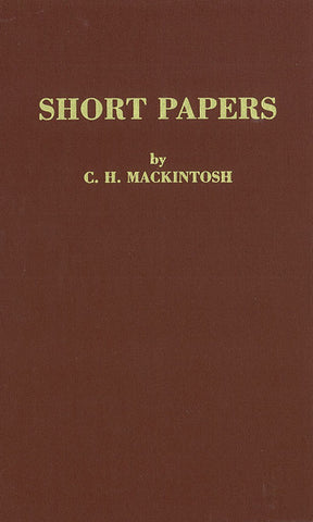 SHORT PAPERS,  C.H. MACKINTOSH- Hardback