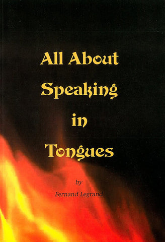 ALL ABOUT SPEAKING IN TONGUES, F. LEGRAND- Paperback