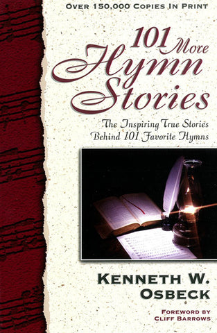 101 MORE HYMN STORIES, KENNETH W. OSBECK- Paperback