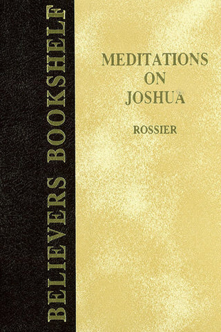MEDITATIONS ON JOSHUA, H. L. ROSSIER- Hardback