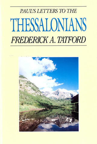 PAUL`S LETTERS TO THE THESSALONIANS, FREDERICK A. TATFORD- Hardback