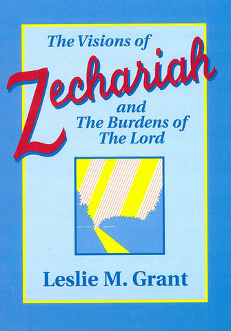 THE VISIONS OF ZECHARIAH, L.M. GRANT - Paperback
