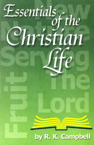 ESSENTIALS OF THE CHRISTIAN LIFE, R. K. CAMPBELL - Paperback