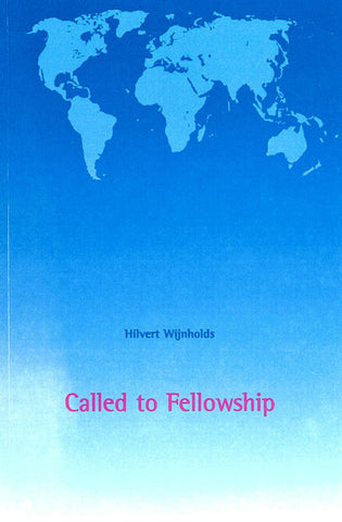 CALLED TO FELLOWSHIP, HILVERT WIJNHOLDS- Paperback