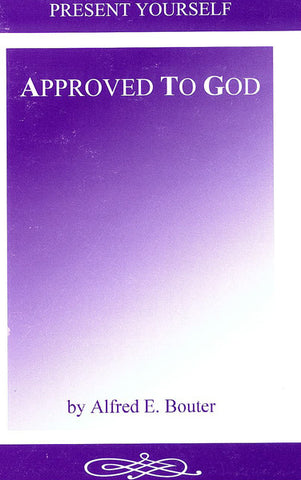 APPROVED TO GOD, ALFRED E. BOUTER - Paperback