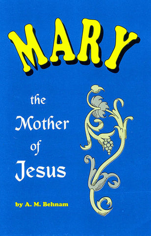 MARY THE MOTHER OF JESUS,  A.M. BEHNAM - Paperback