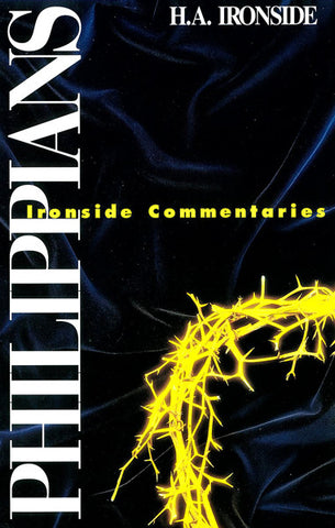 PHILIPPIANS,  H.A. IRONSIDE- Paperback