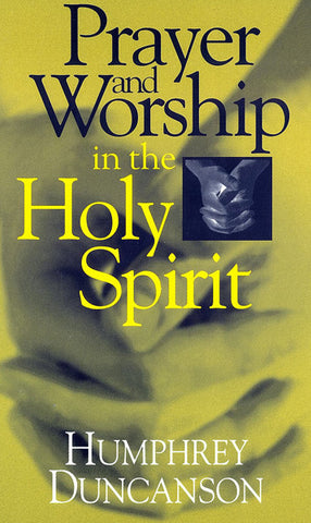 PRAYER AND WORSHIP IN THE HOLY SPIRIT, H. DUNCANSON- Paperback
