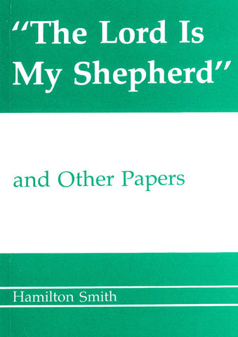 THE LORD IS MY SHEPHERD AND OTHER PAPERS, HAMILTON SMITH - Paperback