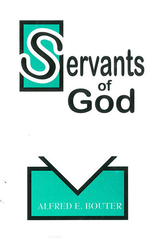 SERVANTS OF GOD, A. E. BOUTER - Paperback
