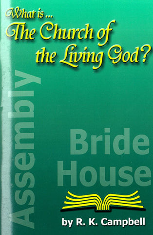 WHAT IS THE CHURCH OF THE LIVING GOD? R. K. CAMPBELL - Paperback